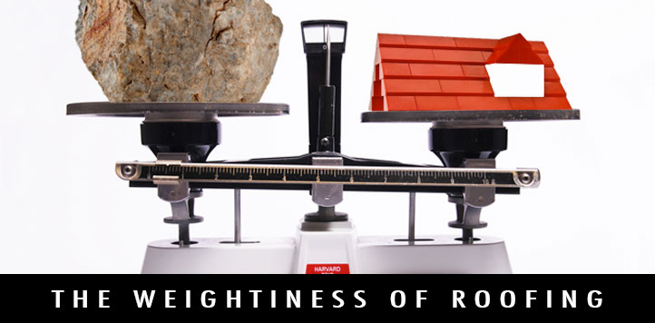 The Weightiness of Roofing