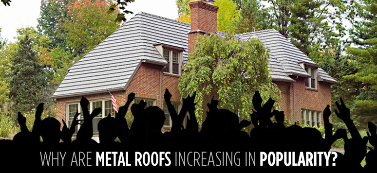 why are metal roofs increasing in popularity