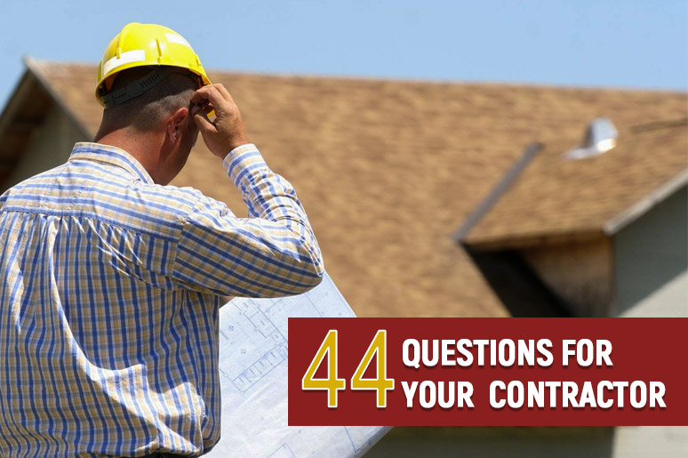 44 questions to ask your contractor