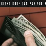 the right roof can pay you back